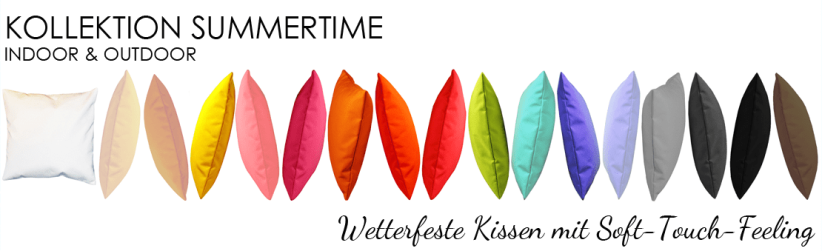 Kollektion Summertime by chillisy® für Indoor und Outdoor. Wetterfeste Kissen und Co mit Soft-Touch-Feeling.